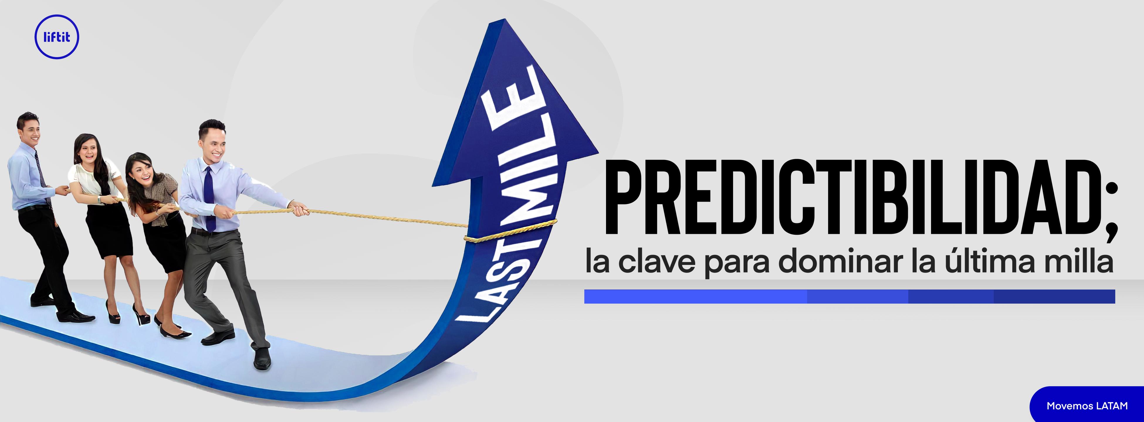 predictibilidad; clave para dominar la última milla